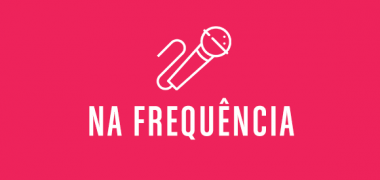 Na Frequência – 16/09/2019 – On Marketing