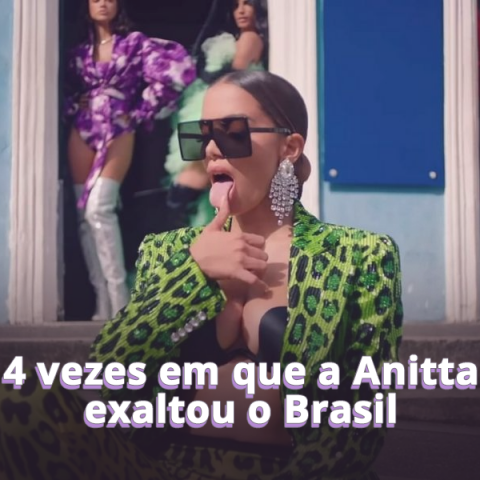 ANITTA FEAT. BRASIL: CANTORA EXALTA PAÍS EM CLIPES